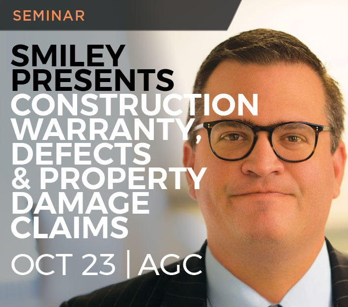 Image promoting David Smiley seminar titled Introduction to Construction Warranty, Defects, and Property Damage to be presented on October 23, 2018.