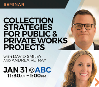 "Image promoting ""Collection Strategies for Public & Private Works Projects"" seminar presented by Finch, Thornton & Baird, LLP."