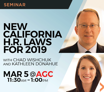 """Image promoting """"New California HR Laws for 2019"""" seminar presented by Chad Wishchuk and Kathleen Donahue of Finch, Thornton & Baird, LLP."""