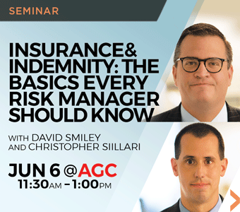 "Image promoting ""Insurance and Indemnity: The Basics"" seminar presented by Finch, Thornton & Baird, LLP partners David Smiley and Christopher Sillari."