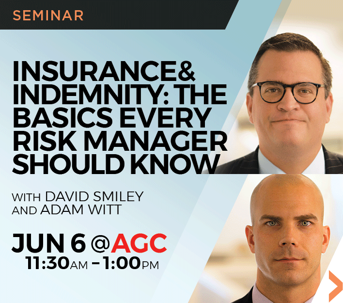 """Image promoting """"Insurance & Indemnity: The Basics Every Risk Manager Should Know"""" seminar to be presented by Finch, Thornton & Baird, LLP partners David Smiley and Adam Witt."""